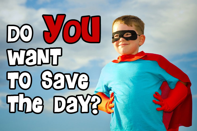 Do You want to save the day?